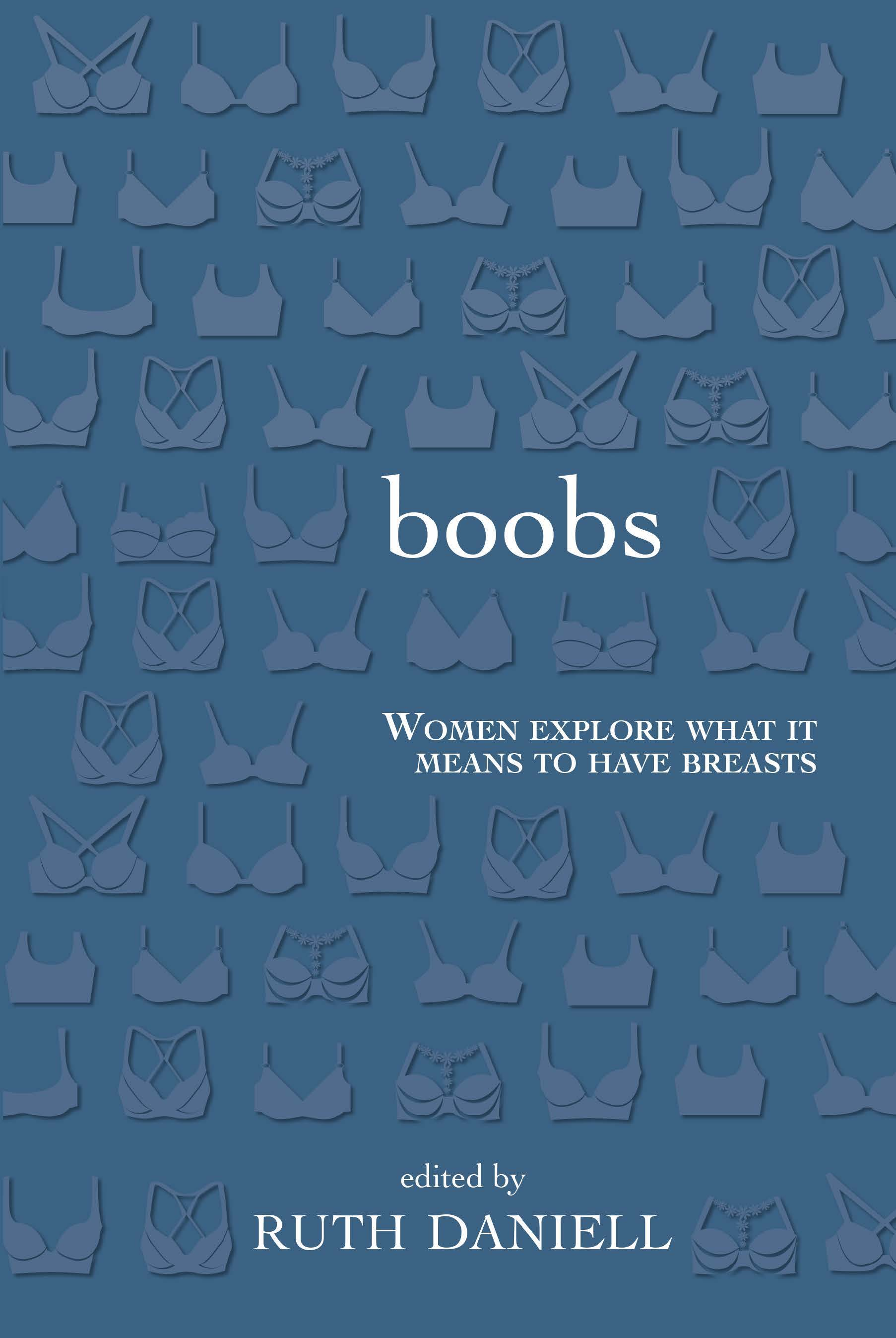 Boobs: Women Explore What It Means to Have Breasts