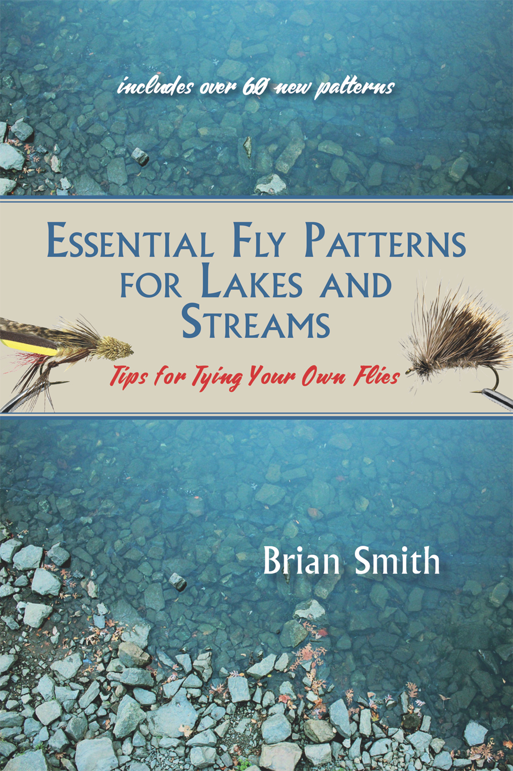 Essential Fly Patterns for Lakes and Streams